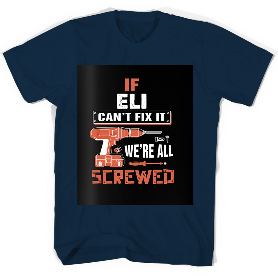 If Eli Cant Fix It Were All Screwed T Shirts-New Wave Tee