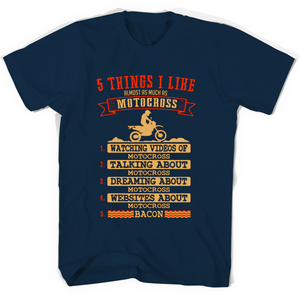5 Things I Like Almost As Much As Motocross Watching Video Of Motocross T Shirts-New Wave Tee