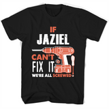If Jaziel Can't Fix It We're All Screwed T Shirts-New Wave Tee