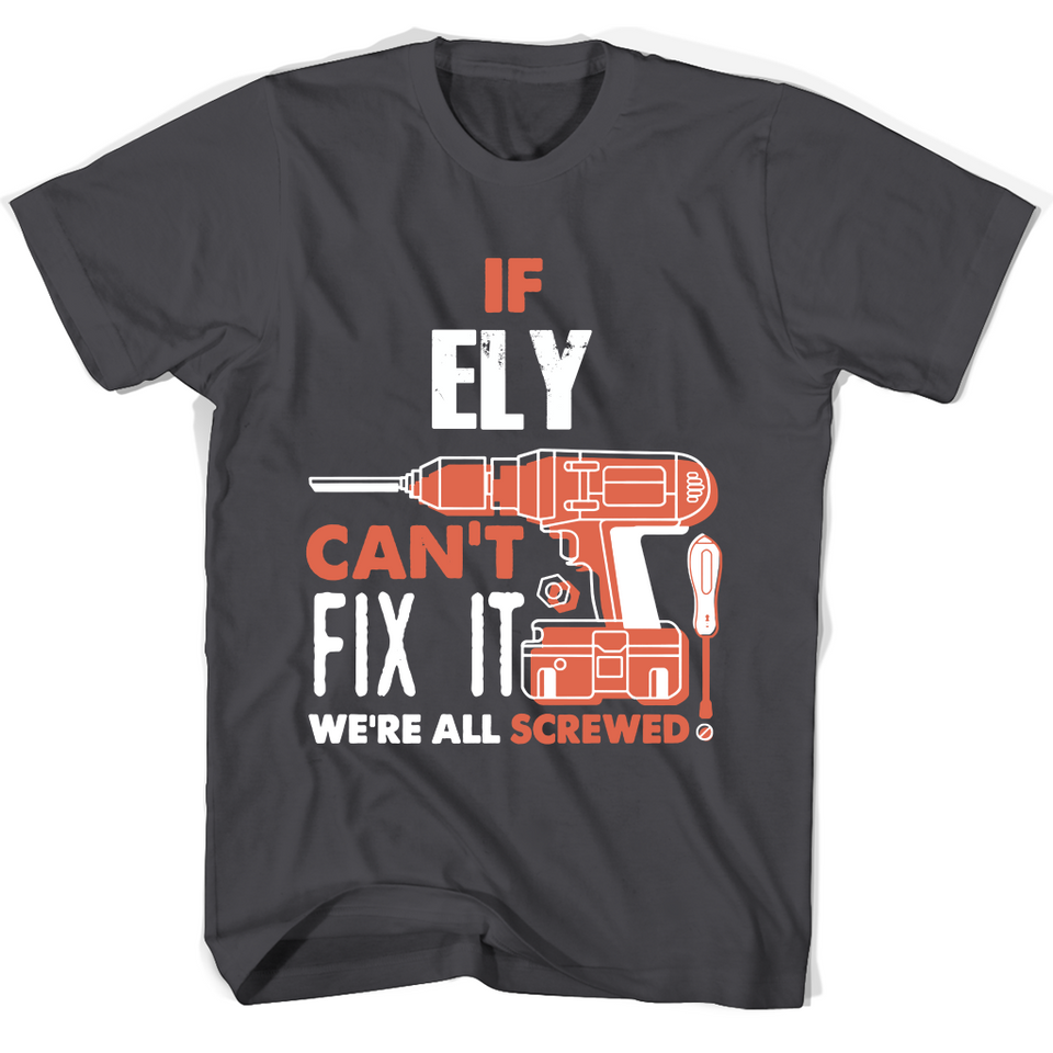 If Ely Can't Fix It We're All Screwed T Shirts-New Wave Tee