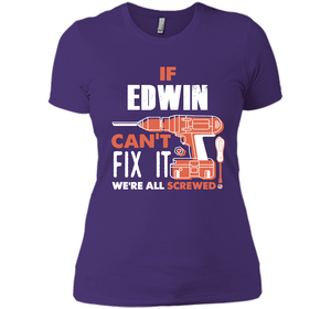 If Edwin Can't Fix It We're All Screwed T Shirts-New Wave Tee