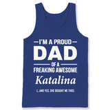 I'm A Pround DAD Of A Freaking Awesome Katalina T Shirts-New Wave Tee