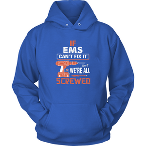 If Ems Cant Fix It Were All Screwed T Shirts-New Wave Tee