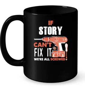 If Story Can't Fix It We're All Screwed T Shirts-New Wave Tee