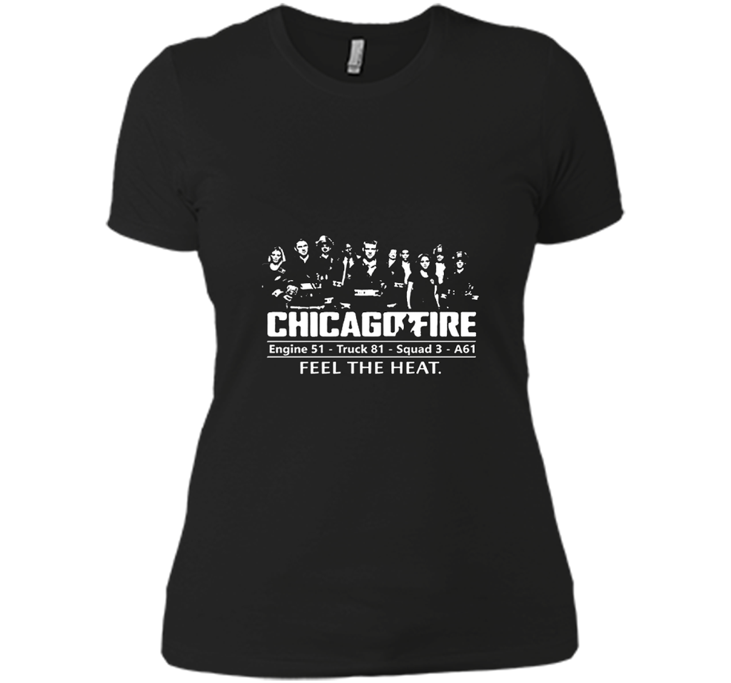 Chicago Fire Engine 51 Truck 81 Squad 3 A61 Feel The Heat T Shirts-New Wave Tee