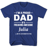 I'm A Pround DAD Of A Freaking Awesome Julia T Shirts-New Wave Tee
