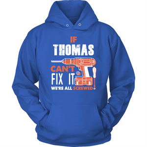 If Thomas Can't Fix It We're All Screwed T Shirts-New Wave Tee