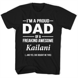 I'm A Pround DAD Of A Freaking Awesome Kailani T Shirts-New Wave Tee