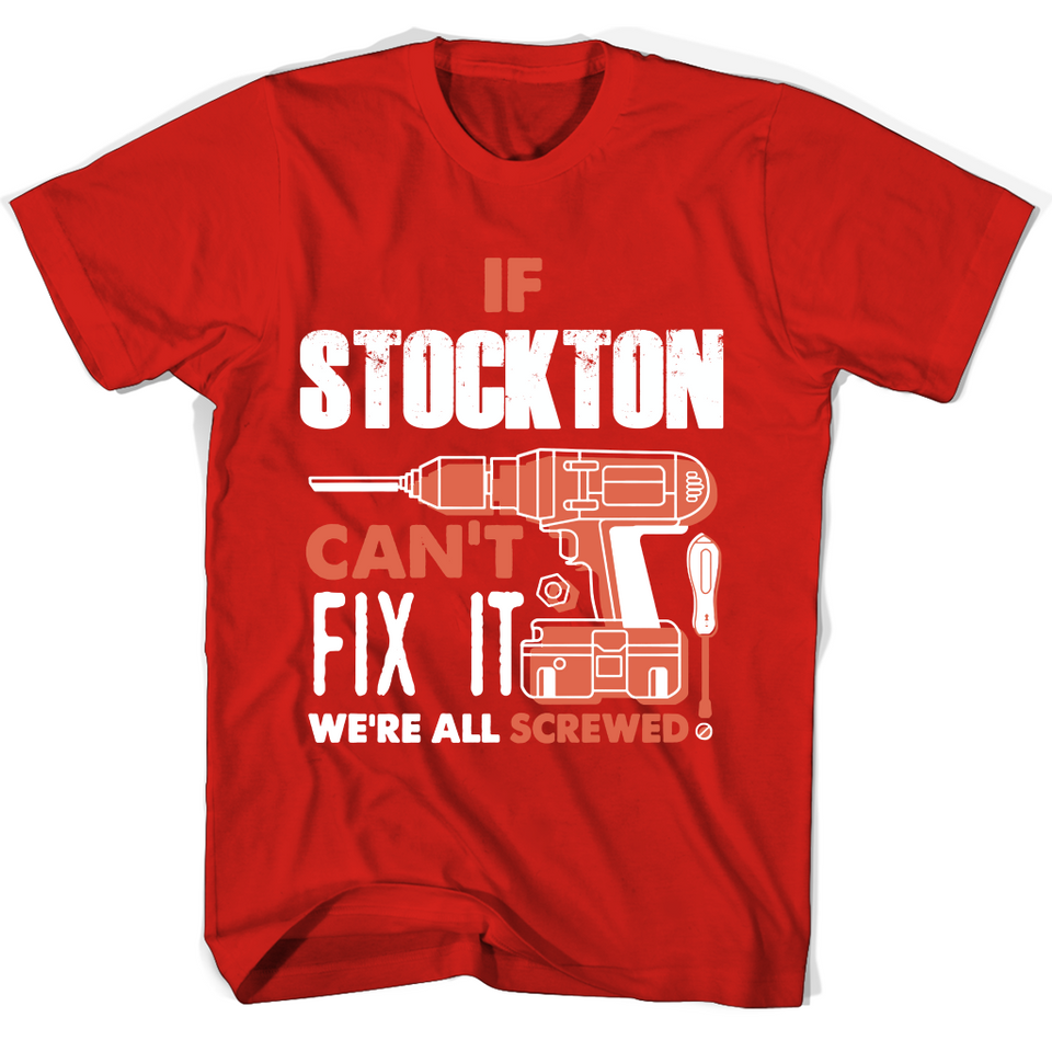 If Stockton Can't Fix It We're All Screwed T Shirts-New Wave Tee