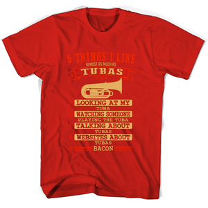 5 Things I Like Almost As Much As Tubas 1 Looking At My Tuba T Shirts-New Wave Tee