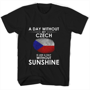 A Day With Out My Czech Is Like A Day Without Sunshine T Shirts-New Wave Tee