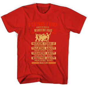 5 Things I Like Almost As Much As Marching Band 1 Watching Video Of Marching Band T Shirts-New Wave Tee