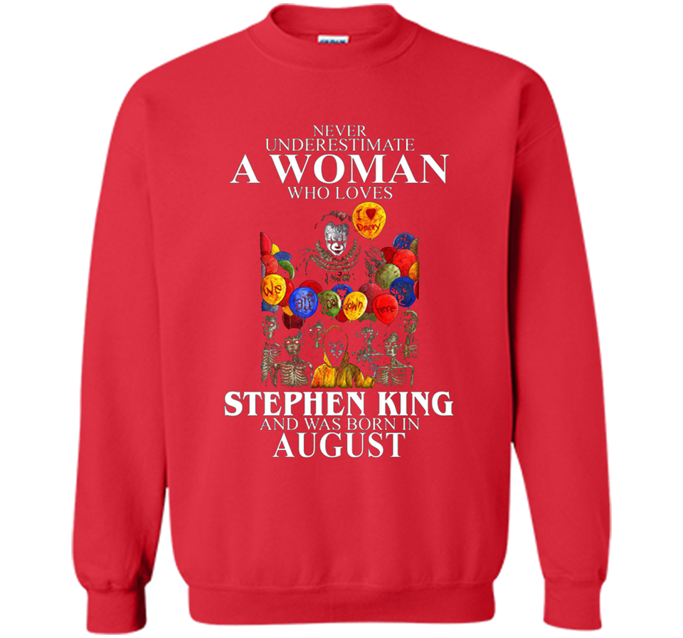 a3e2f210 ... IT Never Underestimate A Woman Who Loves Stephen King And Was Born In August  T Shirts ...