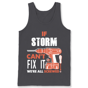 If Storm Can't Fix It We're All Screwed T Shirts-New Wave Tee
