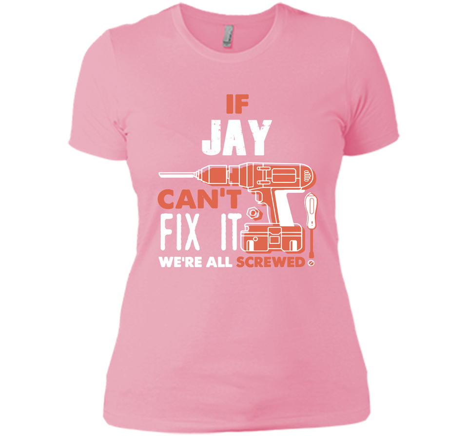If Jay Can't Fix It We're All Screwed T Shirts-New Wave Tee