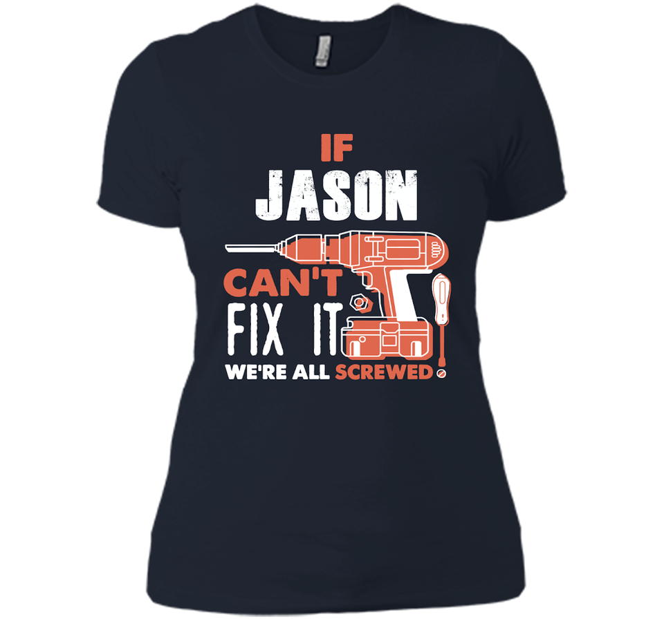 If Jason Can't Fix It We're All Screwed T Shirts-New Wave Tee