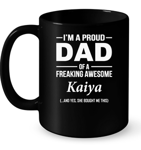 I'm A Pround DAD Of A Freaking Awesome Kaiya T Shirts-New Wave Tee