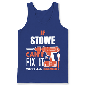 If Stowe Can't Fix It We're All Screwed T Shirts-New Wave Tee