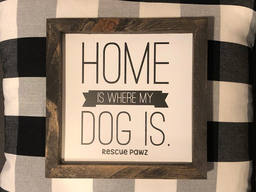 """Home Is Where My Dog Is"" Wooden Sign"