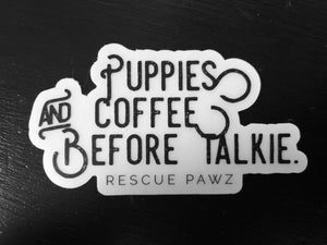 Puppies and Coffee Before Talkie Sticker