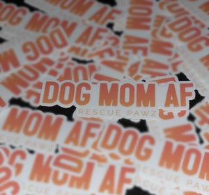 Dog Mom AF Sticker