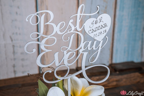 Best Day Ever Wedding Cake Topper Love Heart Cake Topper, Cake Sign, Cake Decoration, Personalised Custom Laser Engraved Cake Topper.