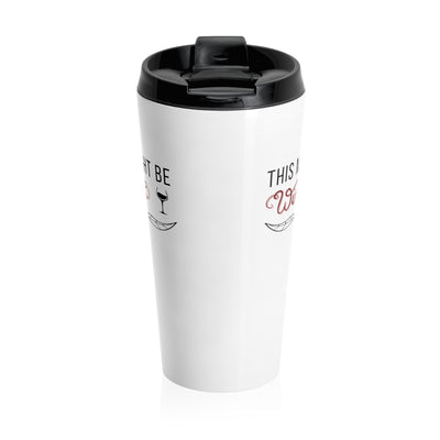 (White) This Might Be Wine - Stainless Steel Travel Mug