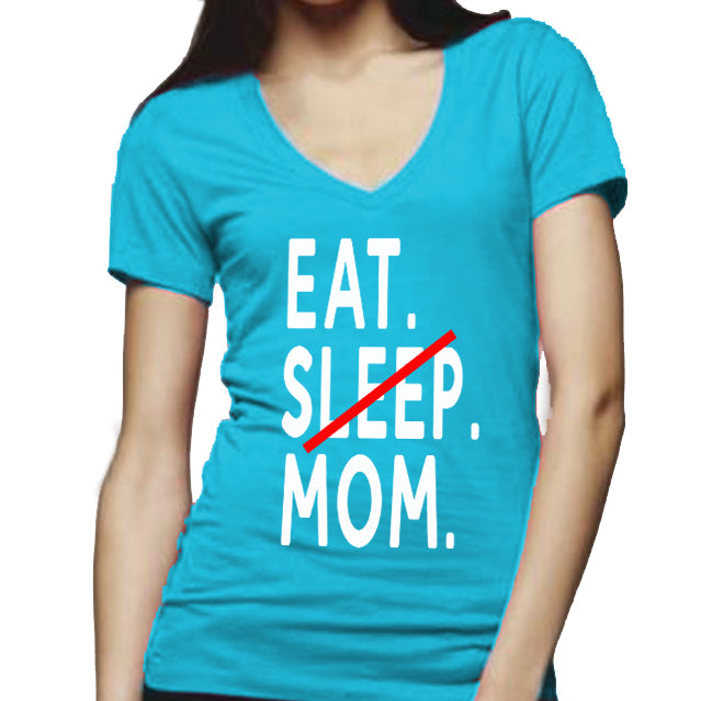 Eat. (NO) Sleep. Mom.