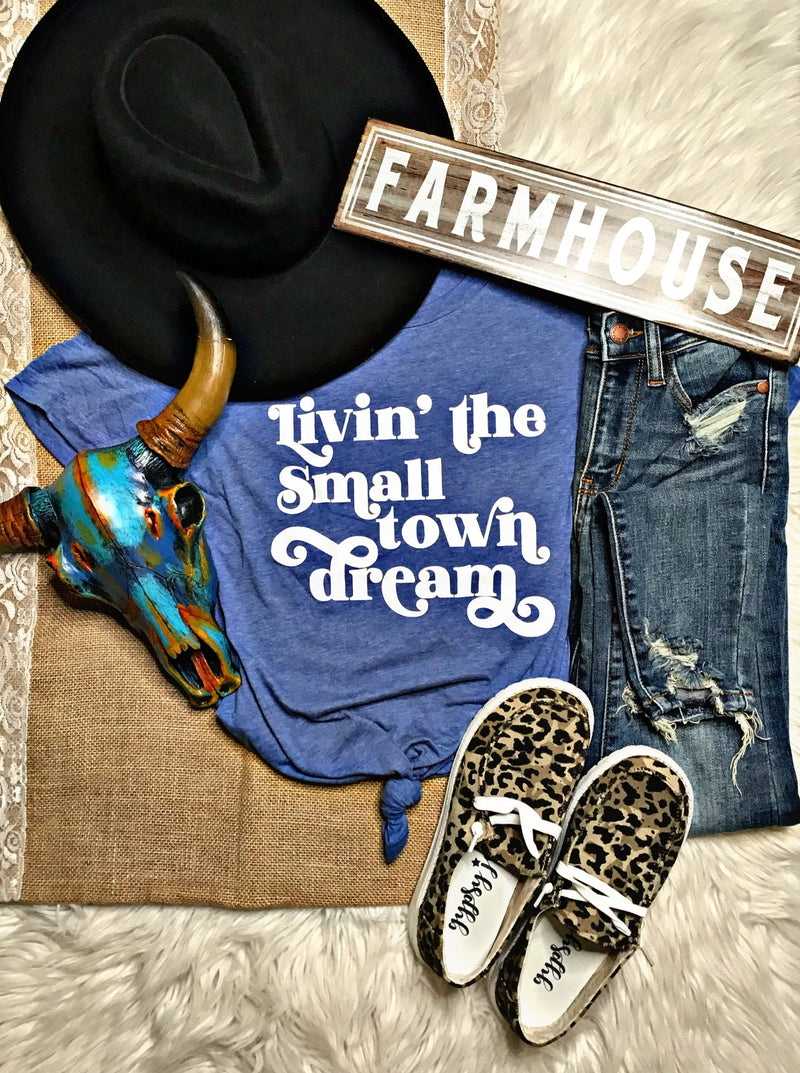 Livin' The Small Town Dream Tee