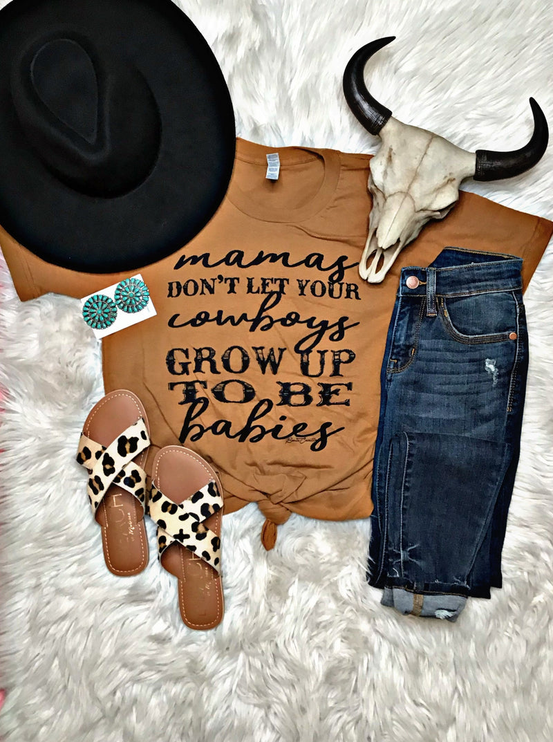 Don't Let Your Cowboy Grow Up To Be Babies Tee