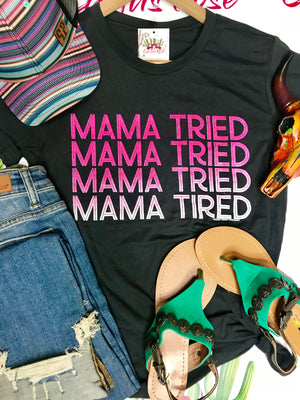 Mama Tried, Mama Tired Tee