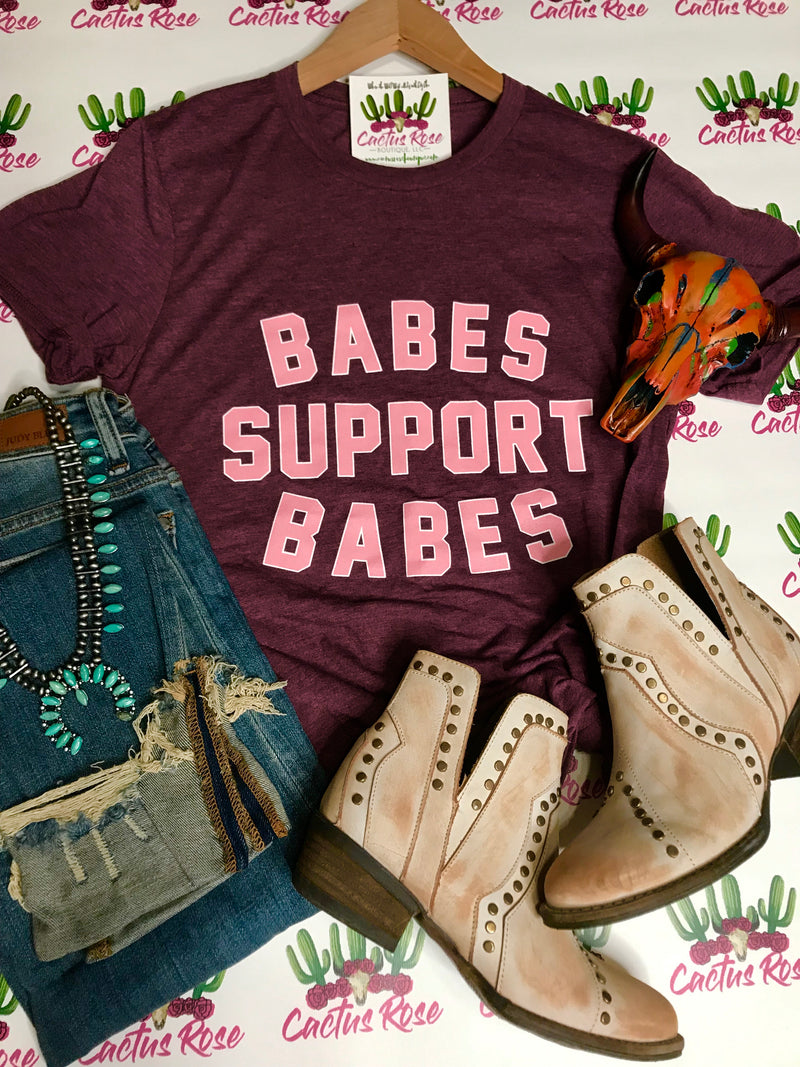 Babes Support Babes Tee