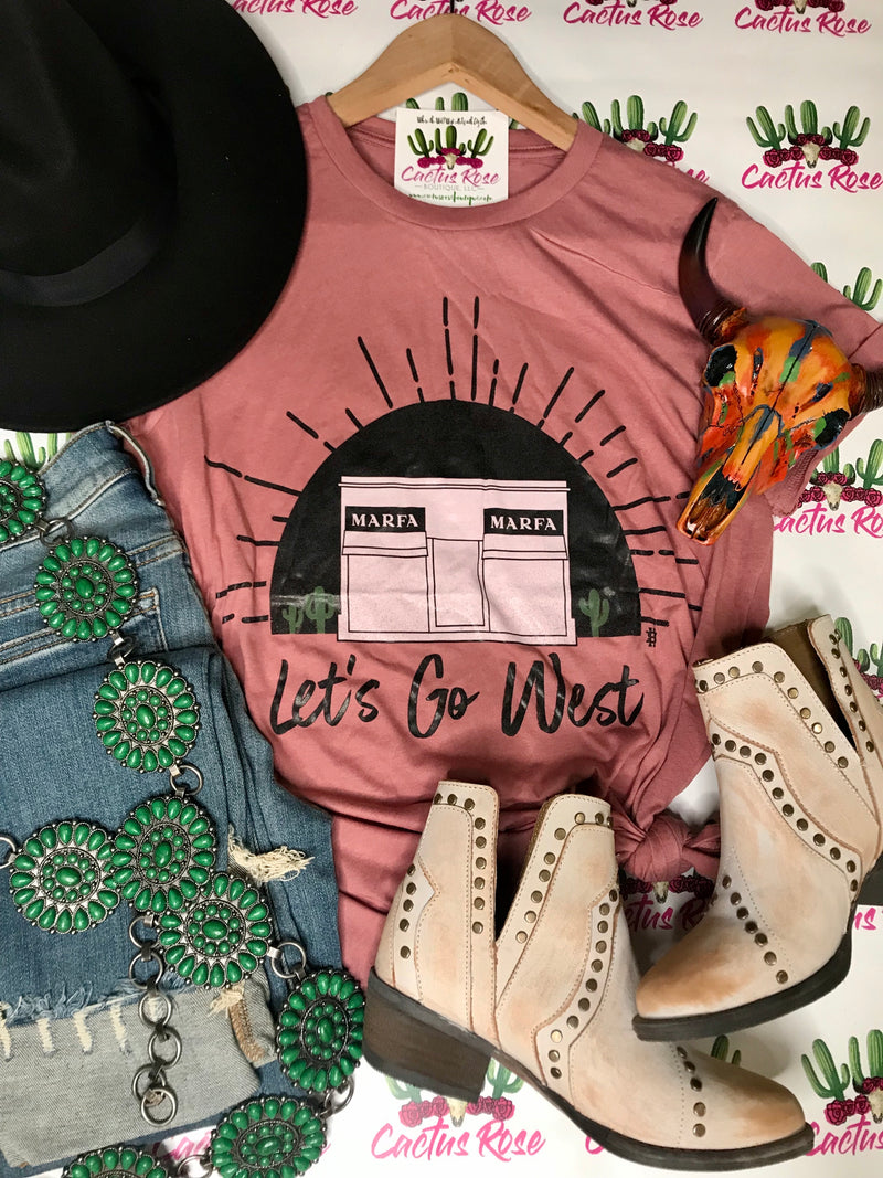 Let's Go West To Marfa Tee