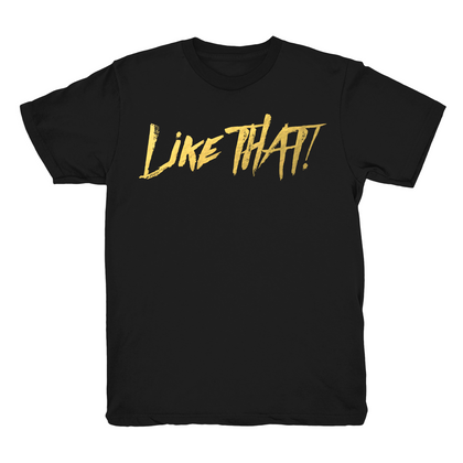 Like THAT! V2 Black T shirt GOLD Text