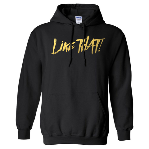 Like THAT! V2 Black Hoodie GOLD Text