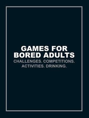 GAMES FOR BORED ADULTS