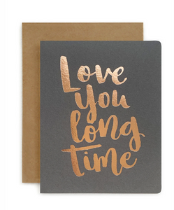 LOVE YOU LONG TIME | BESPOKE LETTERPRESS