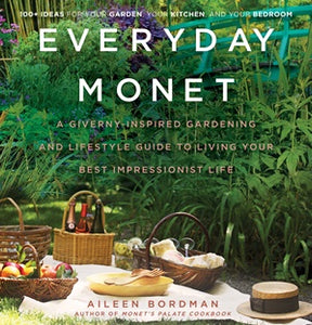 EVERYDAY MONET | A GIVERNY-INSPIRED GARDENING + LIFESTYLE GUIDE