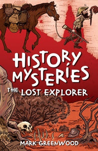 HISTORY MYSTERIES: THE LOST EXPLORER