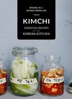 KIM CHI | ESSENTIAL RECIPES OF THE KOREAN KITCHEN