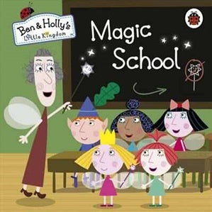 BEN + HOLLY'S LITTLE KINGDOM | MAGIC SCHOOL