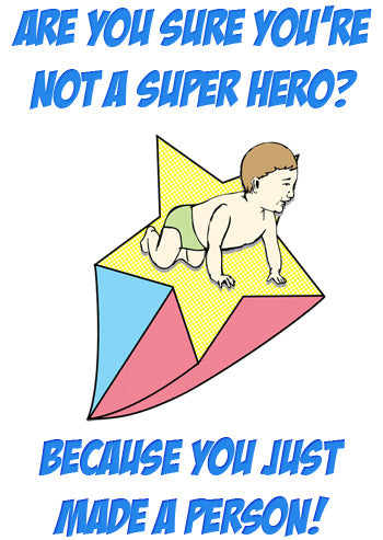 ARE YOU SURE YOU'RE NOT A SUPERHERO?