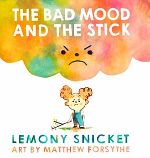 THE BAD MOOD AND THE STICK