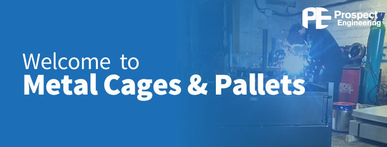 Welcome to Prospect's new Metal Cages & Pallets site.