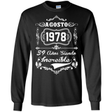 Birthday Agosto 1978 39 Anos Siendo Increible  Hoodies Sweatshirts