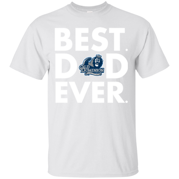 Best Dad Ever Father s Day Old Dominion Monarchs  Hoodies Sweatshirts