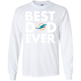 Best Dad Ever Father s Day Miami Dolphins  Hoodies Sweatshirts