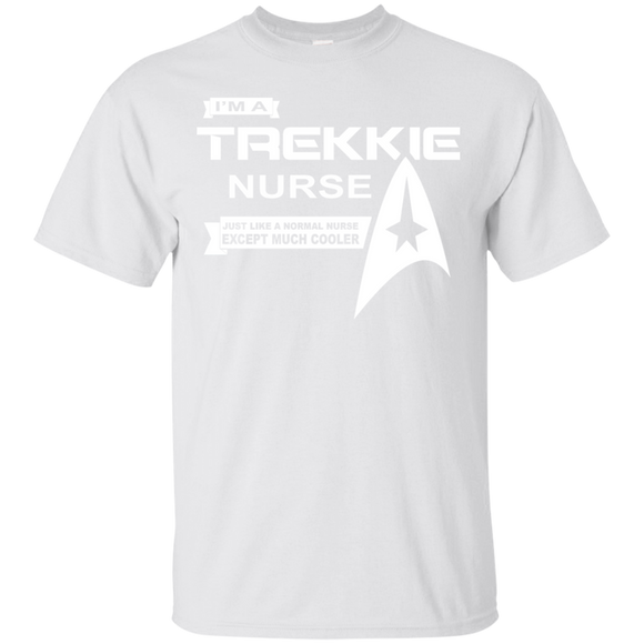 Just Like A Normal Nurse Except Much Cooler I'm A Trekkie Nurse T shirts  Hoodies, Sweatshirts