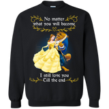 Beauty And The Beast No Matter What You Will Become  Hoodies Sweatshirts