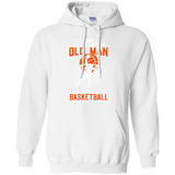 Basketball Never Underestimate An Old Man With A Basketball  Hoodies Sweatshirts